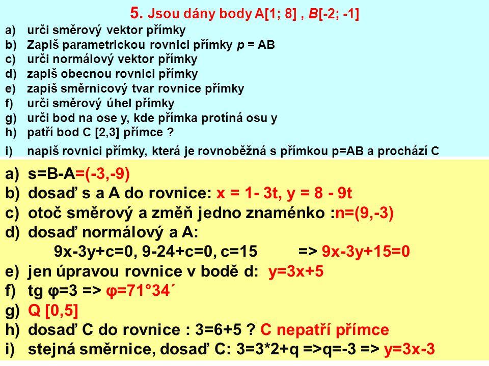 5. Jsou dány body A[1; 8] , B[-2; -1]